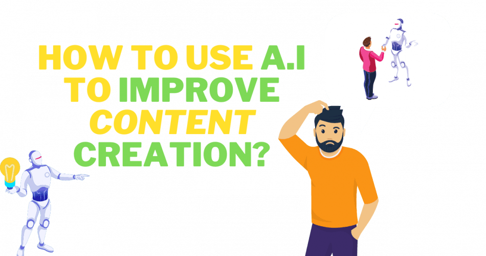 How to use AI to improve content creation.